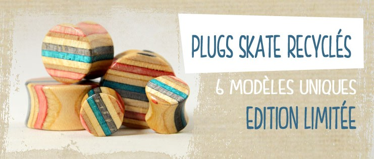 Plugs & Tunnels en SkateBoard Recyclé